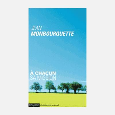 A chacun sa mission – Jean Monbourquette