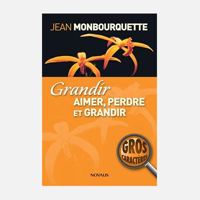 Aimer, perdre et grandir – Jean Monbourquette