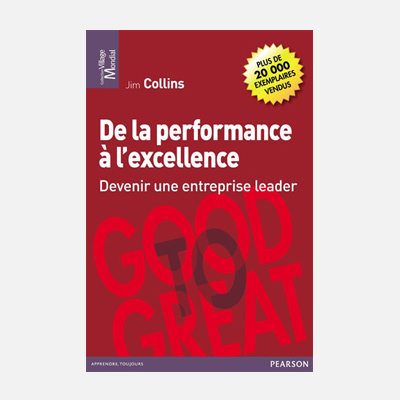 De la performance à l'excellence – Jim Collins