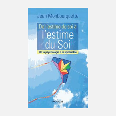 De l'estime de soi à l'estime du Soi – Jean monbourquette & Isabelle d'Aspermont
