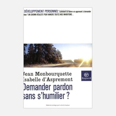 Demander pardon sans s'humilier ? – Jean Monbourquette & Isabelle d'Aspermont