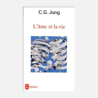 L'âme et la vie – C.G. Jung