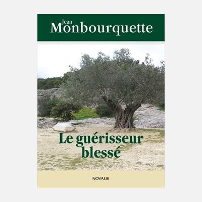 Le guérisseur blessé – Jean Monbourquette