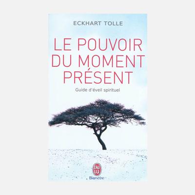 Le pouvoir du moment présent – Eckhart Tolle