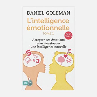 L'intelligence émotionnelle – Daniel Goleman