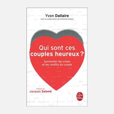 Qui sont ces couples heureux ? – Yvon Dallaire