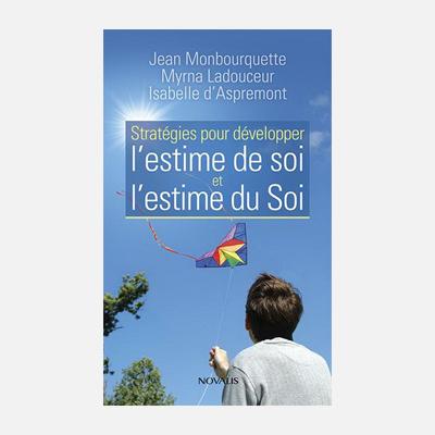 Stratégies pour développer l'estime de soi et du Soi – Jean Monbourquette